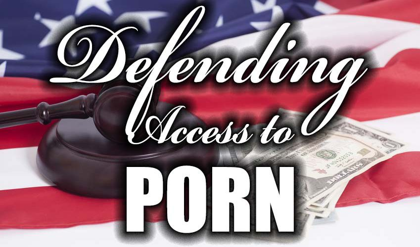 Sex Tech Law Defending Access to Porn
