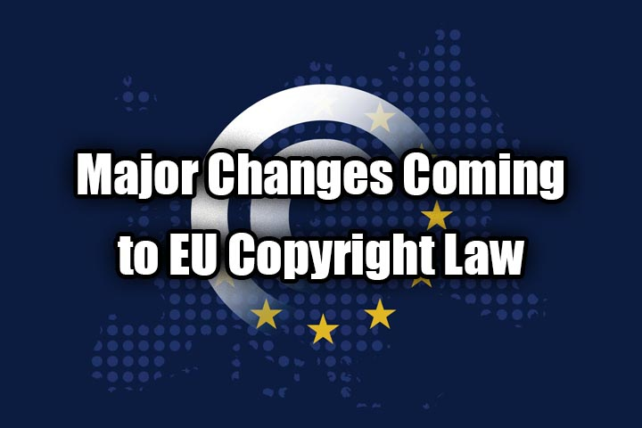 Major Changes Coming to EU Copyright Law